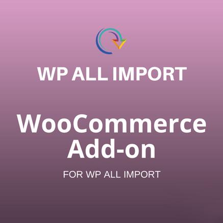 woocommerce addon wpall import